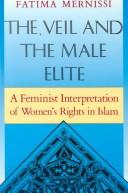 Cover of: The veil and the male elite | Mernissi, Fatima.