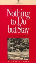 Nothing to do but stay by Carrie Young
