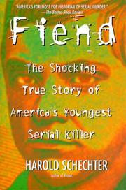 Cover of: Fiend: the shocking true story of America's youngest serial killer