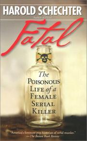 Cover of: Fatal: The Poisonous Life of a Female Serial Killer