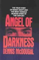 Cover of: Angel of darkness | Dennis McDougal