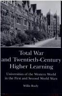 Cover of: Total war and twentieth-century higher learning
