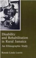 Cover of: Disability and rehabilitation in rural Jamaica | Ronnie Linda Leavitt
