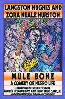 Cover of: Mule bone: a comedy of Negro life
