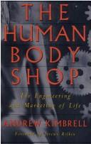 The human body shop by Andrew Kimbrell