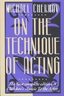 Cover of: On the technique of acting | Michael Chekhov