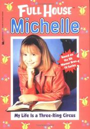 Cover of: My Life is a Three-Ring Circus (Full House Michelle)
