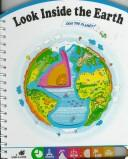 Cover of: Look inside the Earth | Gina Ingoglia