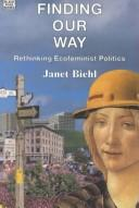Cover of: Finding our way | Janet Biehl