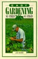 Cover of: Easy gardening | Kramer, Jack