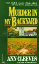 Cover of: Murder in my backyard | Ann Cleeves
