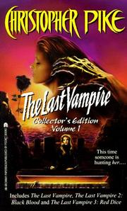 Cover of: The Last Vampire: Collector's Edition, Vol. 1 (The Last Vampire 1/ The Last Vampire 2: Black Blood/ The Last Vampire 3: Red Dice)