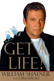 Get a life by William Shatner