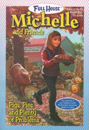 Cover of: Pigs, Pies, and Plenty of Problems (Full House Michelle)