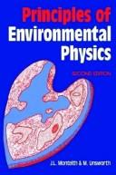 Principles of environmental physics by John Lennox Monteith
