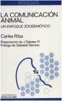 La comunicación animal by Carles Riba