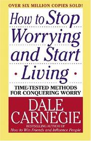 Cover of: How to stop worrying and start living | Dale Carnegie