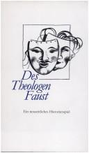 Cover of: Des Theologen Faust