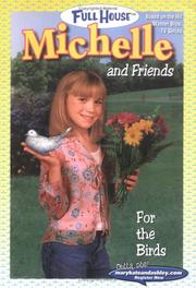 Cover of: For the Birds (Full House : Michelle and Friends)