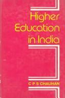Cover of: Higher education in India | C. P. S. Chauhan
