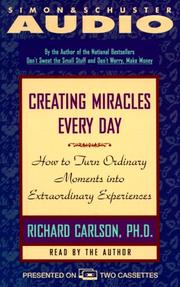 Cover of: Creating Miracles Every Day | Richard Carlson