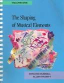 Cover of: The shaping of musical elements | Armand Russell