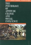 Cover of: The psychology of attitude change and social influence