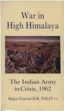 War in High Himalaya by D. K. Palit