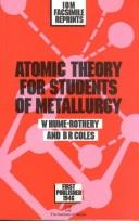 Cover of: Atomic theory for students of metallurgy