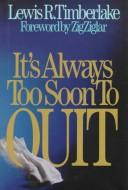 Cover of: It's always too soon to quit