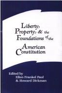 Cover of: Liberty, property, and the foundations of the American Constitution |