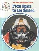 Cover of: From space to the seabed