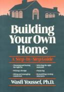 Cover of: Building your own home by Wasfi Youssef