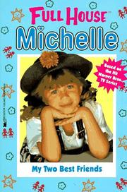 Cover of: My Two Best Friends (Full House Michelle)