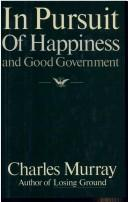 Cover of: In pursuit: of happiness and good government
