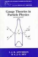 Gauge theories in particle physics by Ian Johnston Rhind Aitchison