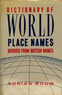 Cover of: Dictionary of world place names derived from British names