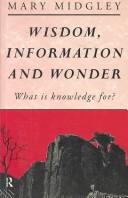 Cover of: Wisdom, information, and wonder