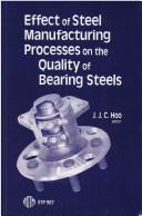 Cover of: Effect of steel manufacturing processes on the quality of bearing steels |