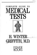 Cover of: Complete guide to medical tests