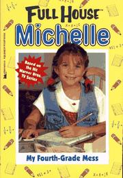 Cover of: My Fouth-Grade Mess (Full House Michelle)