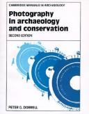 Photography in archaeology and conservation by Peter G. Dorrell