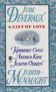 Cover of: A Gift of Love  | Judith McNaught, Jude Deveraux, Andrea Kane, Judith O'Brien, Kimberly Cates