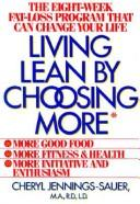 Cover of: Living lean by choosing more | Cheryl Jennings-Sauer