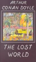 Cover of: The lost world | Arthur Conan Doyle