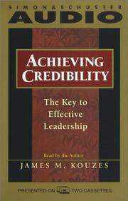 Cover of: Achieving Credibility: The Key To Effective Leadershipcassette: The Key To Effective Leadership