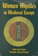 Cover of: Women mystics in medieval Europe