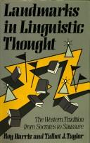 Landmarks In Linguistic Thought: The Western Tradition From Socrates To Saussure