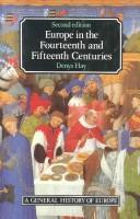 Europe in the fourteenth and fifteenth centuries by Hay, Denys., Denys Hay