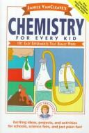 Cover of: Chemistry for every kid